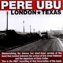 Pere Ubu: London * Texas (Recommended Records)