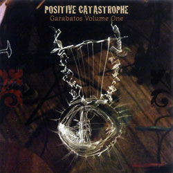 Positive Catastrophe (Ho Bynum / Gomez-Delgado / Bauder / Attias): Garabatos Volume One