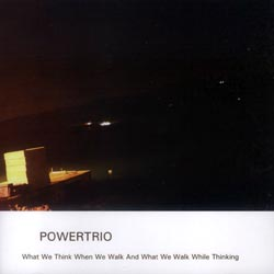Powertrio: what we see while we walk and what we walk while thinking (Creative Sources)