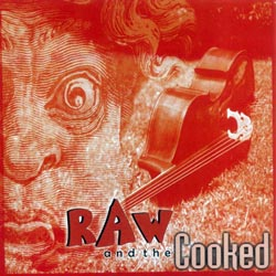 Temperamental Trio: Raw and the Cooked (Kadima)