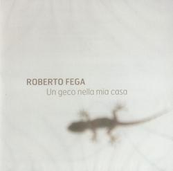 Fega, Roberto: Un Geco Nella Mia Casa