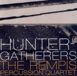 Rempis Percussion Quartet, The: Hunter-Gatherers (482 Music)