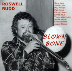 Rudd, Roswell: Blown Bone (Emanem)