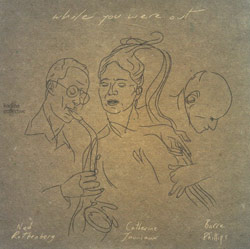 Rothenberg / Jauniaux / Phillips: While You Were Out (Kadima)