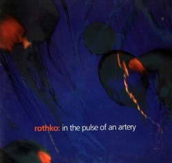 Rothko: In The Pulse Of An Artery <i>[Used Item]</i>