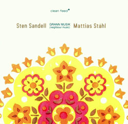 Sandell, Sten / Stahl, Mattias: Grann Musik (Neighbour Music) (Clean Feed)