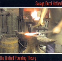 Savage Aural Hotbed: The Unified Pounding Theory (Innova)