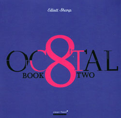 Sharp, Elliott: Octal: Book Two (Clean Feed)
