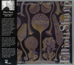 Sharp, Elliott : String Quartets: 2002�2007