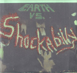 Shockabilly: Earth Vs. Shockabilly (Chadula)