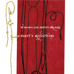 Smith, Wadada Leo Organic: Heart's Reflection [2 CDs] (Cuneiform)