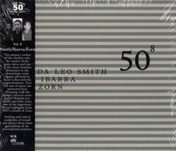 Smith, Wadada Leo, Ibarra, Susie & Zorn, John: 50Th Birthday Celebration - Volume 8