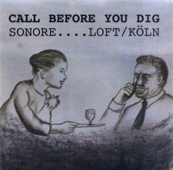 Sonore (Brotzmann / Vandermark / Gustafsson): Call Before You Dig