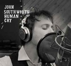 Southworth, John: Human Cry <i>[Used Item]</i>