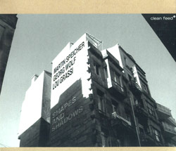 Speicher, Martin / Wolf, Georg / Grassi, Lou: Shapes and Shadows (Clean Feed)