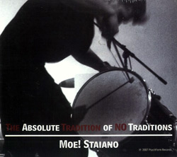 Staiano, Moe!: The Absolute Tradition of No Traditions (PsychForm Records)