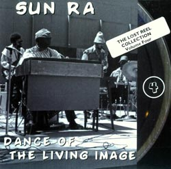 Sun Ra: Dance of the Living Image: Lost Reel Collection Volume Four (Transparency)