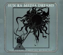 Sun Ra: Media Dreams