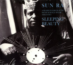 Sun Ra and His Intergalactic Myth Science Solar Arkestra: Sleeping Beauty (Art Yard)