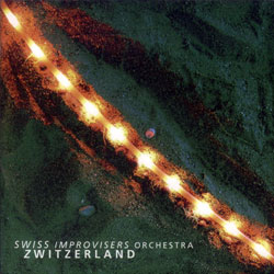 Swiss Improvisers Orchestra: Zwitzerland (Creative Sources)