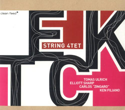 T.E.C.K. String Quartet (Sharp / Ulrich / Zingaro / Filiano): String 4TET (Clean Feed)