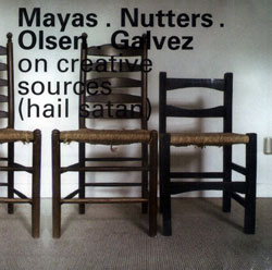 Mayas / Galvez / Nutters / Olsen: On Creative Sources (Hail Satan)