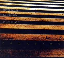 Taylor / Dunmall / Chang: Crossing (FMR)