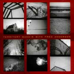 Territory Band-6 With Fred Anderson: Collide (for Fred Anderson, Bruno Johnson, and Michael Orlove) (Okka)