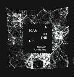 Chrysakis, Thanos: A Scar In The Air (Aural Terrains)