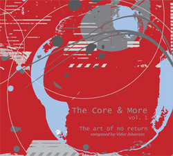 Core, The : And More Vol 1: The Art Of No Return (Moserobie Music)