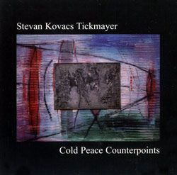 Tickmayer, Stevan Kovacs: Cold Peace Counterpoints (Recommended Records)
