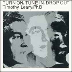 Leary, Timothy: Turn On, Tune In, Drop Out
