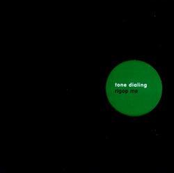 Tone Dialing: Rigop Me