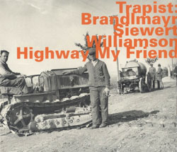 Trapist (Brandlmayr / Siewert / Williamson): Highway My Friend (Hatology)