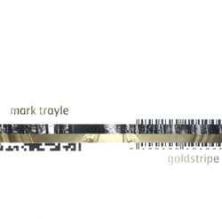 Trayle, Mark : Goldstripe (Creative Sources)
