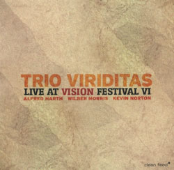 Trio Viriditas: Live at Vision Festival VI (Clean Feed)