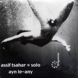 Tsahar, Assif: Ayn Le-Any (Hopscotch Records)