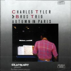 Tyler, Charles + Brus Trio: Autumn in Paris (Silkheart)