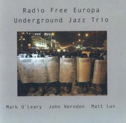 Underground Jazz Trio: Radio Free Europa