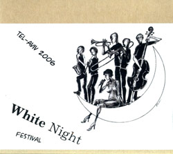 Various Artists: White Night Festival, Tel-Aviv 2006 (Kadima)