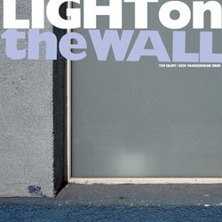 Daisy, Tim / Ken Vandermark Duo: Light On The Wall [2 VINYL LPs]