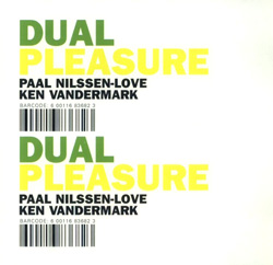 Vandermark, Ken / Nilssen-Love, Paal: Dual Pleasure (Smalltown Supersound)