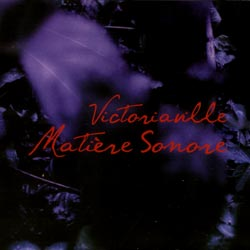 Various Artists: Victoriaville Matiere Sonore <i>[Used Item]</i> (Les Disques Victo)