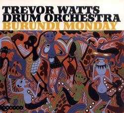 Watts, Trevor Drum Orchestra: Burundi Monday (FMR)