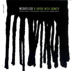 Weightless (Butcher / Edwards / Spera / Braida): A Brush with Dignity (Clean Feed)