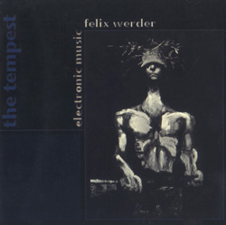 Werder, Felix: The Tempest - Electronic Music <i>[Used Item]</i>