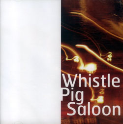 Ferguson / van Heumen: whistle pig saloon <i>[Used Item]</i> (Creative Sources)