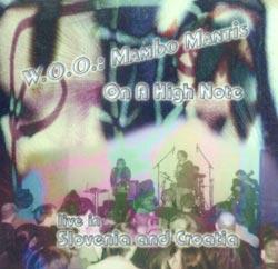 W.O.O.: Mambo Mantis: On A High Note: Live in Slovenia and Croatia <i>[Used Item]</i>