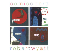 Wyatt, Robert: Comicopera