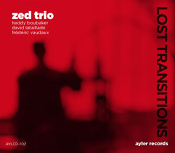 Zed Trio: Lost Transitions (Ayler)